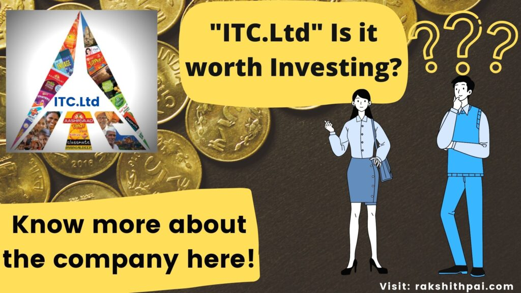 ITC Ltd. Is it worth Investing_