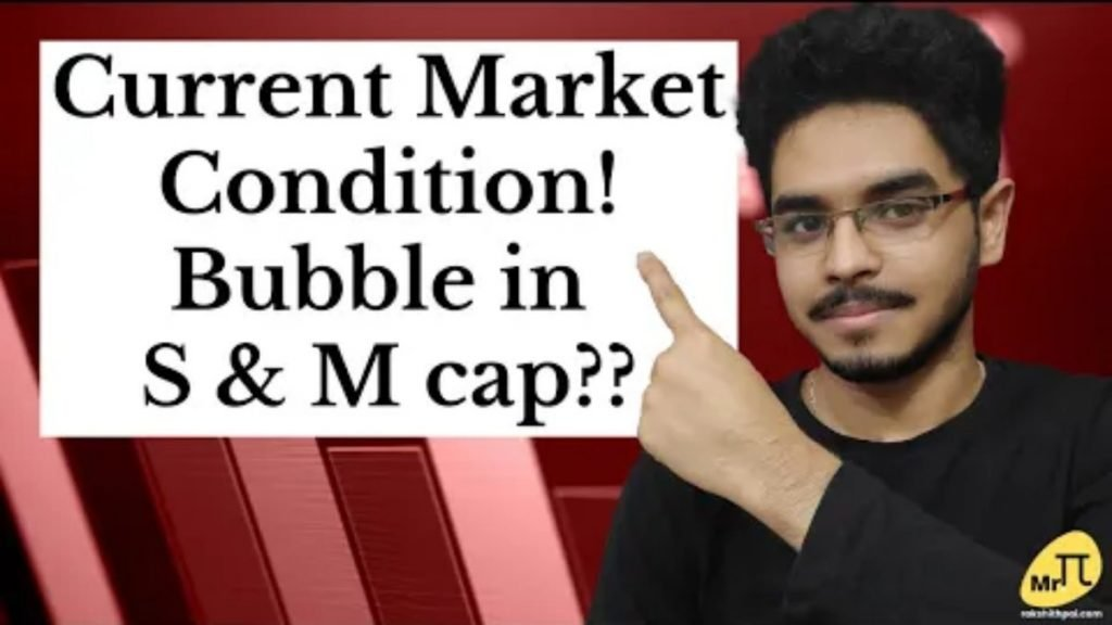 Current Market condition! Bubble in Small & Midcaps?